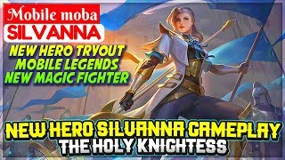 New Hero Silvanna Gameplay, The Holy Knightess [ New Hero Gameplay ] Mobile Legends