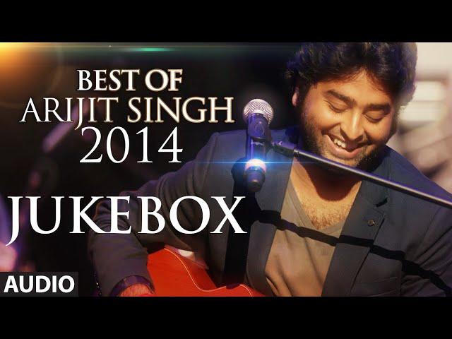 Arijit Singh - Best of 2014 Jukebox   Best Romantic Songs   Arijit Singh Latest Songs