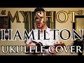 """""""My Shot"""" - Hamilton - Ukulele Cover - Alex Denney"""