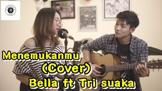 Menemukanmu ( Cover ) Musisi Jogja Project | Tri Suaka Ft Bella