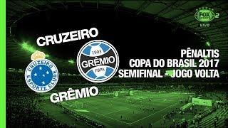 Pênaltis - Cruzeiro x Grêmio - Copa do Brasil - 23/08/2017