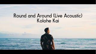 Round And Around Live Acoustic Kolohe Kai