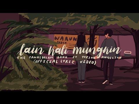 "Download The Panasdalam Bank - Lain Kali Mungkin feat. Yoriko Angeline From ""Voor Milea"" Mp4 baru"