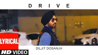 Drive Lyrical Song | CON.FI.DEN.TIAL | Diljit Dosanjh | Latest Song 2018