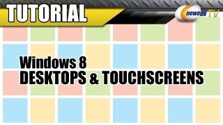 Newegg TV_ Windows 8 Tutorial for Desktops & Touchscreens