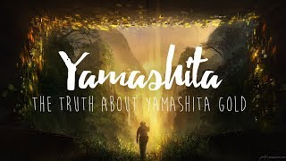 The Truth About Yamashita Gold