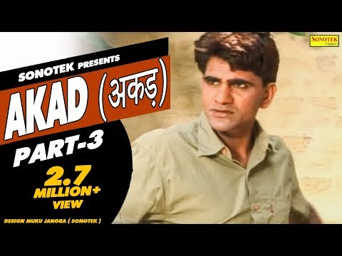 Akad Full Movie Hd Part 3 - Dehati Film - Uttar Kumar - Haryanvi Film video