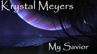 Watch Krystal Meyers My Savior video