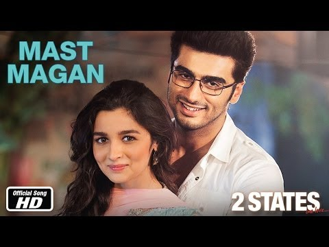 Mast Magan - 2 States | Official Song | Arjun Kapoor, Alia Bhatt