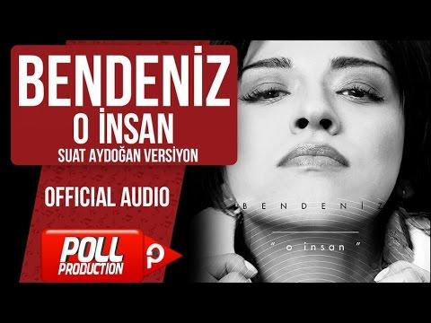 Bendeniz - O İnsan ( Suat Aydoğan Versiyon ) - Lyric Video