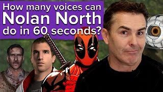 How many voices can Nolan North do in 60 seconds?