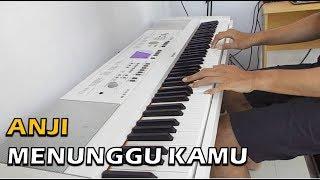 Anji - Menunggu Kamu (Piano Cover) ~ Ost. Jelita Sejuba