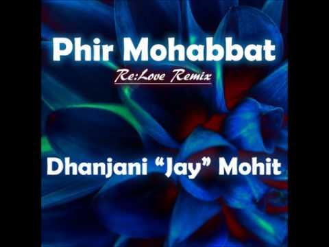 Phir Mohabbat (Re:Love Remix)