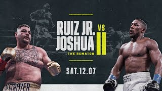 Andy Ruiz Jr. vs. Anthony Joshua | The Rematch Is Confirmed
