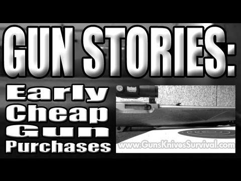 Gun Stories: Early Cheap Gun Purchases