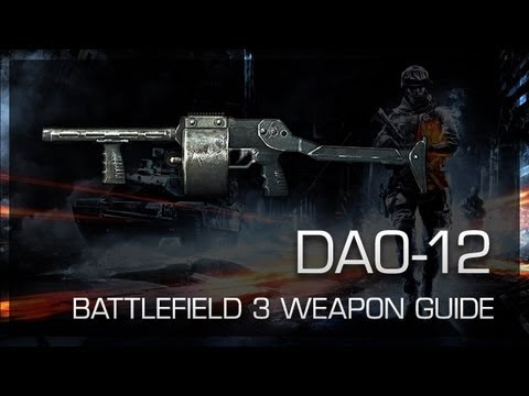 DAO-12 : Battlefield 3 Weapon Guide, Gameplay & Gun Review