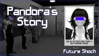 Future Shock - Pandora's Story