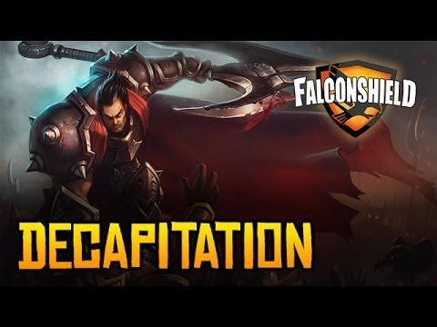 Falconshield - Decapitation (League of Legends music - Darius)