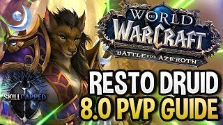 GET STARTED: Resto Druid BfA 8.0 PvP Talents, Azerite Traits and Healing Guide