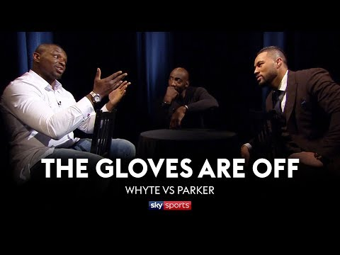 GLOVES ARE OFF: Dillian Whyte Vs Joseph Parker