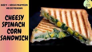 CHEESY SPINACH CORN SANDWICH || DIET-HIGH  PROTEIN VEGETARIAN|| HOW TO MAKE HEALTHY SPINACH SANDWICH