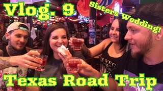 Vlog. 9 - Texas Road Trip / Sisters Wedding / Bullet For My Valentine / Tattoos