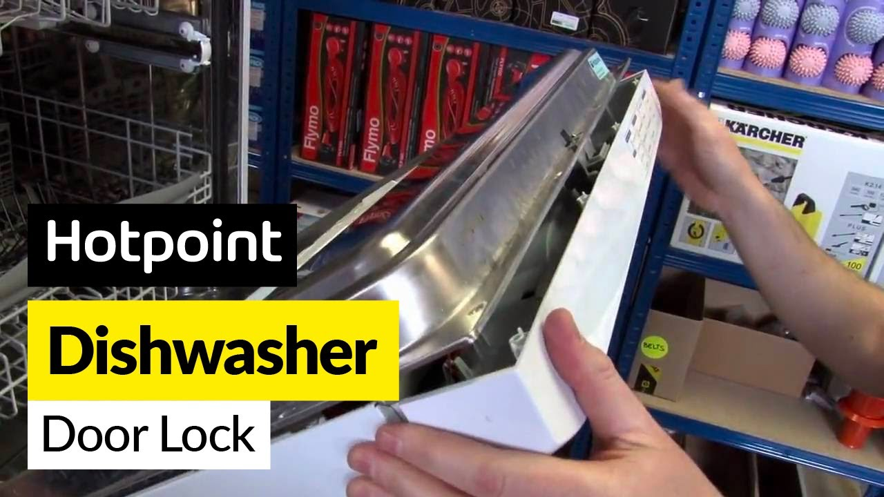 How To Replace A Dishwasher Door Lock On A Hotpoint