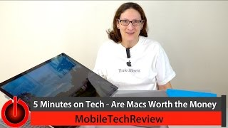 5 Minutes on Tech - Are Macs Worth the Money?