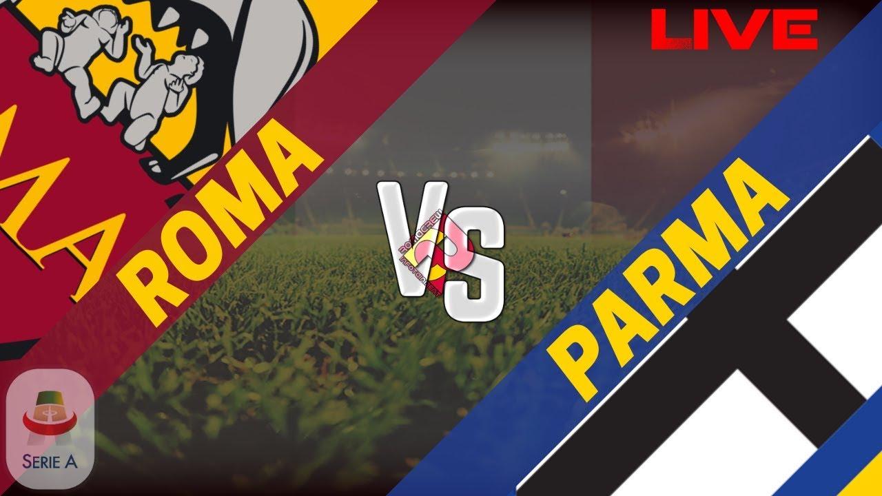 Roma Parma Diretta Live Serie A 2018 2019 Youtube