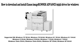 01. How to download and install Canon imageRUNNER ADVANCE 6555i driver Windows 10, 8.1, 8, 7, Vista, XP