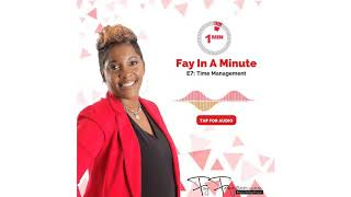 Fay In A Minute E:7 Time Management