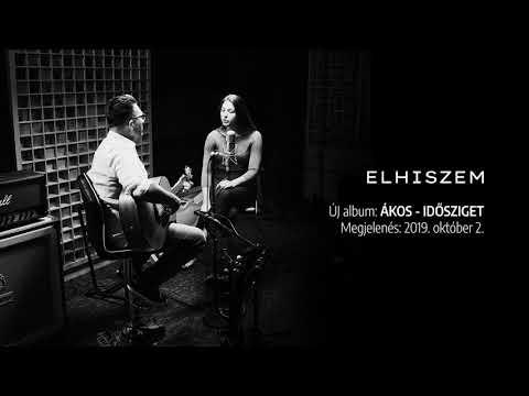 Ákos - IDŐSZIGET - előzetes  #5 - ELHISZEM