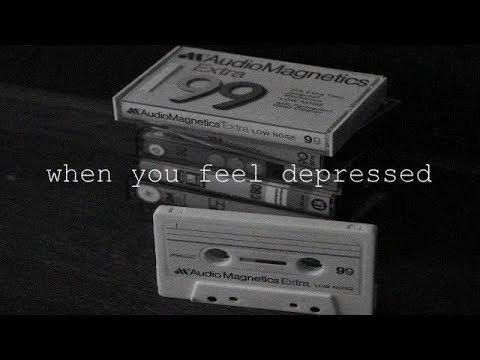 Listen To This When You Feel Depressed