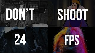When You Should NOT Shoot in 24 FPS