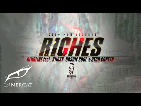 Alkaline (feat. Knaxx, Sashie Cool & Star Captyn) - Riches