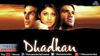 Dhadkan - Video Jukebox || Akshay Kumar, Shilpa Shetty, Suniel Shetty ||
