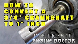 How To Convert A 3/4 Crankshaft To 1 On A Small Engine