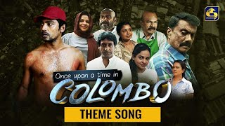 Once upon a time in COLOMBO ll THEME SONG