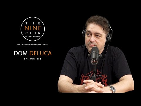 Dom DeLuca | The Nine Club With Chris Roberts - Episode 186