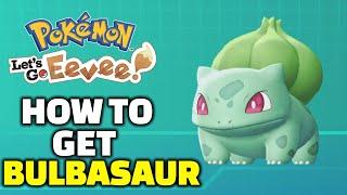 How To Get Bulbasaur | Pokemon Let's Go Eevee