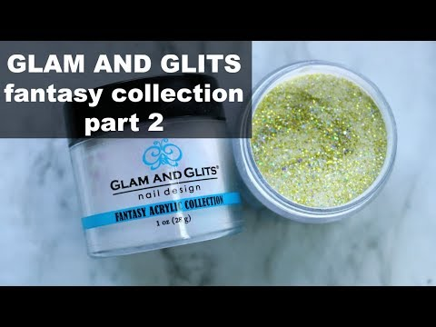 GLAM AND GLITS | FANTASY COLLECTION PART 2