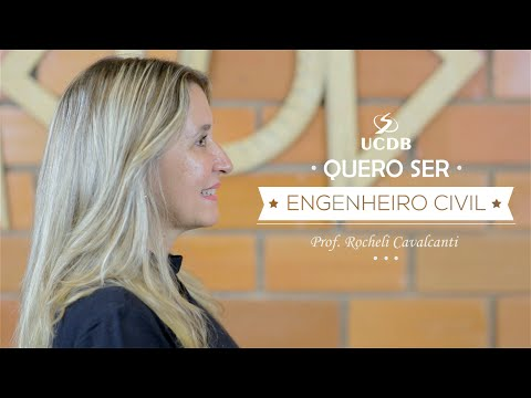 Quero ser Engenheiro Civil - Engenharia Civil UCDB