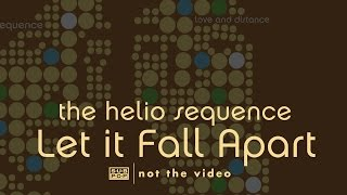 Watch Helio Sequence Let It Fall Apart video
