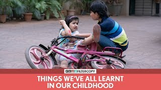 FilterCopy | Things We've All Learnt In Our Childhood | बचपन की सीख