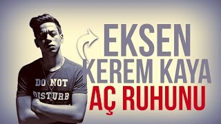 Eksen & Kerem Kaya - (Aç Ruhunu) - Lyrics Video