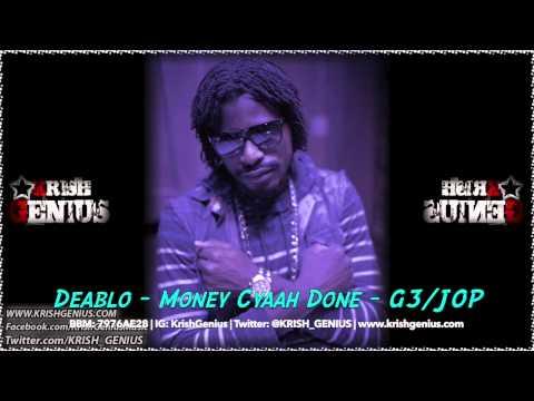 Deablo – Money Cyaah Done – August 2014 | Reggae, Dancehall, Bashment
