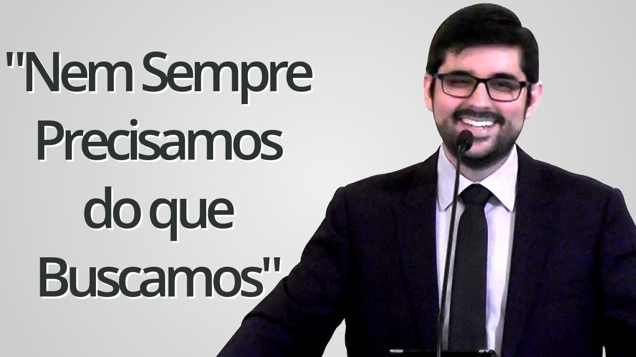 """""""Nem Sempre Precisamos do que Buscamos"""" - Gabriel Junqueira"""