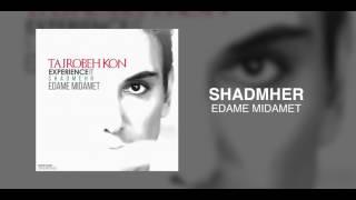 Shadmehr - Edame Midamet OFFICIAL TRACK - TAJROBEH KON ALBUM