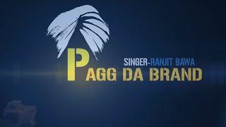 Ranjit Bawa | Pagg Da Brand | New Punjabi Songs 2018 (Full Video) Jassi x | New song 2018