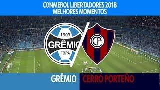 Melhores Momentos - Grêmio 5 x 0 Cerro Porteño - Libertadores - 01/05/2018